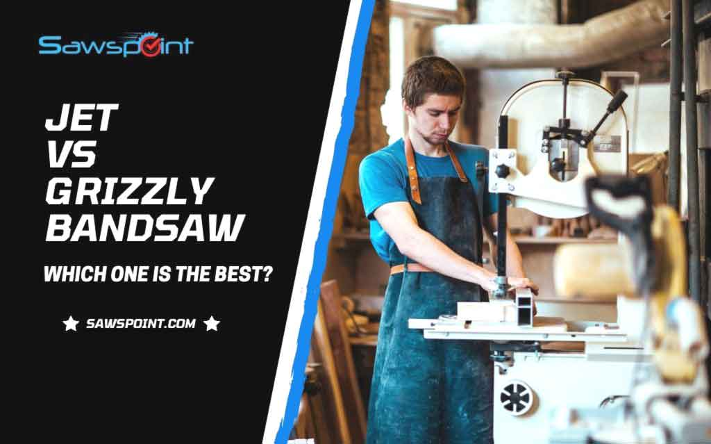 Jet Vs Grizzly Bandsaw