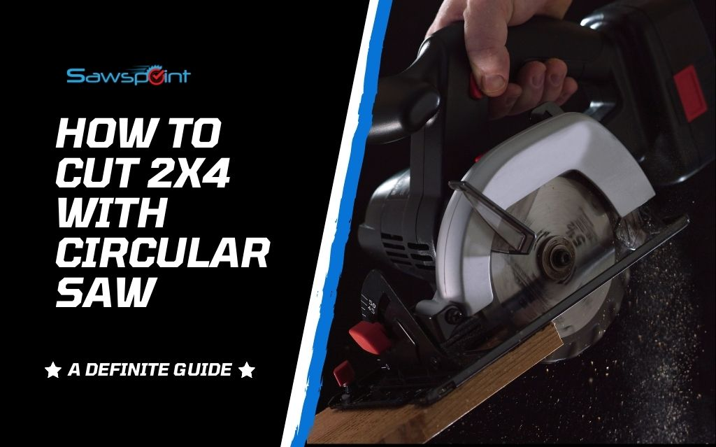 How To Cut 2X4 With Circular Saw
